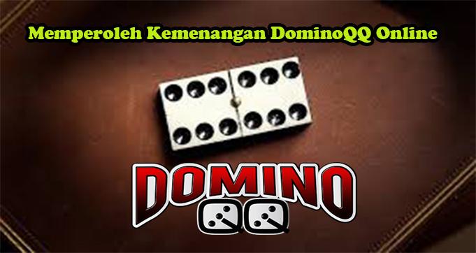 Memperoleh Kemenangan DominoQQ Online