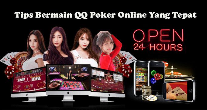Tips Bermain QQ Poker Online Yang Tepat