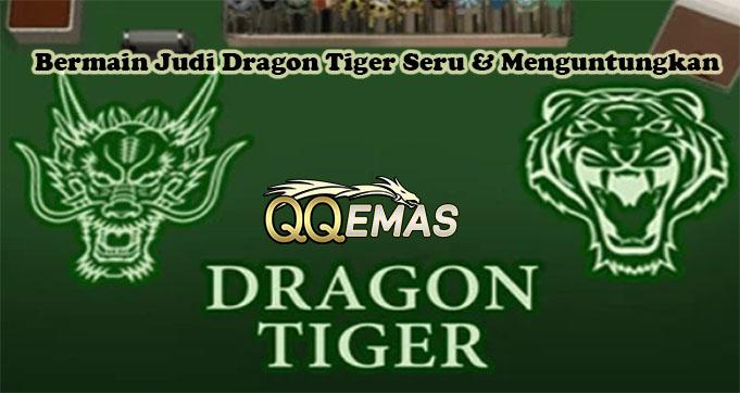 Bermain Judi Dragon Tiger Seru & Menguntungkan